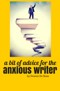 a bit of advice for the anxious writer